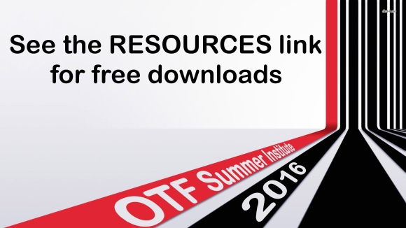 OTF Summer Workshop Resources